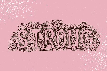 Strong sport with equipment. Hand drawn lettering phrase on pink background.