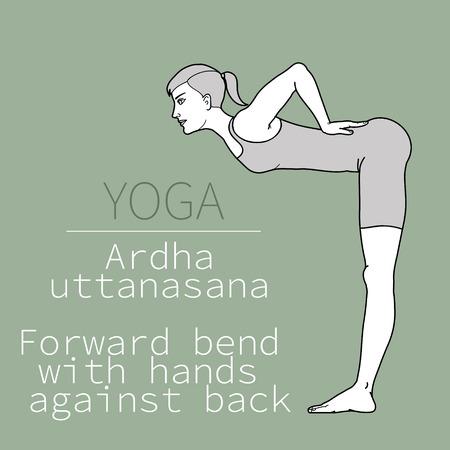 yoga pose, image includes the phrase ardha uttanasana, Forward bend with hands against back