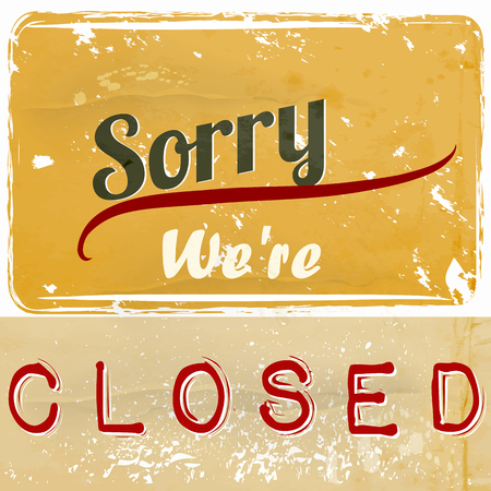 sorry: Sorry we are closed retro styled label for shops cafe, cafeteria, restaurant and other in grunge style