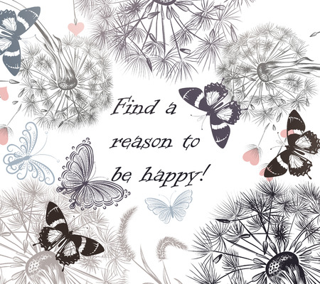 reason: Floral background with dandelions and  butterflies find a reason to be happy Illustration