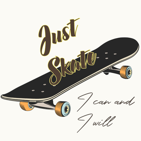 Lifestyle vector illustration with skateboard. Just skate, I can I will