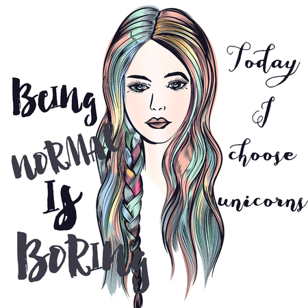 Fashion illustration with beautiful colorful haired girl. Being normal is boring