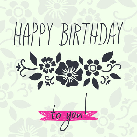 hand writing: template for birthday card with ornamental pattern and hand writing inscription on floral background