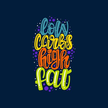 Low carbs high fat phrase. Illustration of Keto diet theme. Vector lettering. Design for cards, clothes and other  イラスト・ベクター素材