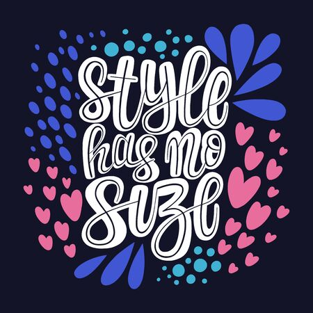 Style has no size phrase. Illustration of Body positive theme. Vector lettering. Design for cards, clothes and other Illustration