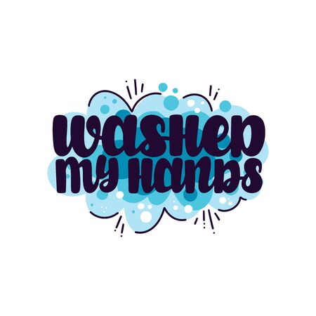 Washed my Hands. Vector lettering. Design for cards, posters, clothes and other