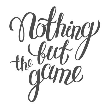 nothing: Vector hand lettering Nothing but the game Illustration