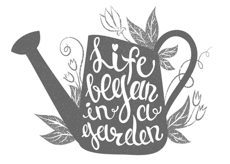Lettering - Life began in a garden. Vector illustration with watering can and lettering. Gardening typography poster. Vetores