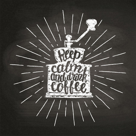Vintage coffee grinder silhouette with sun rays and lettering keep calm and drink coffee on chalk board.