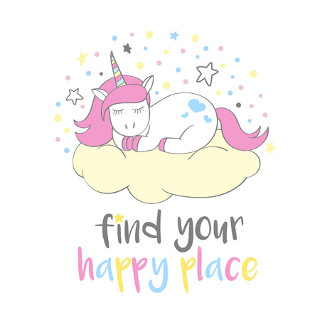 Magic cute unicorn in cartoon style with hand lettering Find your happy place. Doodle unicorn sleeping on a cloud.  Vector illustration for cards, posters, kids t-shirt prints, textile design.