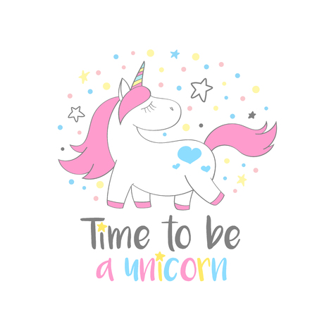 Magic cute unicorn in cartoon style with hand lettering Time to be a unicorn. Doodle unicorn vector illustration for cards, posters, kids t-shirt prints, textile design.