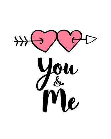 Hand written lettering You and Me and  heart shapes on arrow for Valentines day card, poster, banner or label. Vector valentines day illustration.