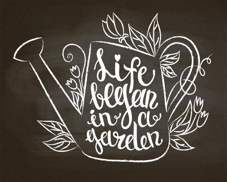 Chalk contour of vintage watering can with leaves and flowers and lettering - Life began in a garden on chalk board. Stock Vector - 100967596