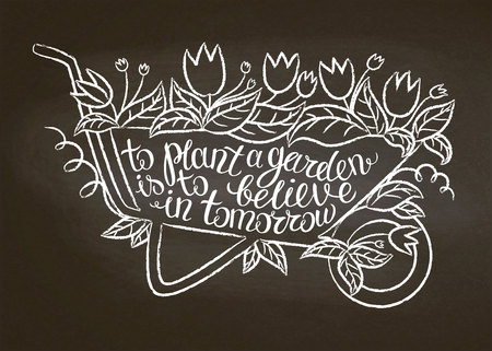 Chalk contour of vintage garden barrow with leaves and flowers and lettering - To plant a garden is to believe in tomorrow on chalk board.