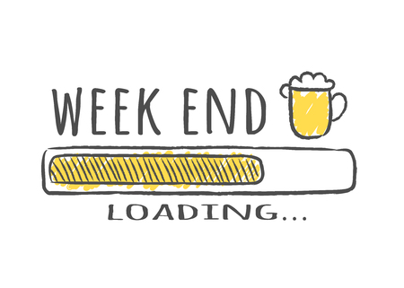 Progress bar with inscription - Week end loading and beer glass in sketchy style. Vector illustration for t-shirt design, poster or card. Illustration