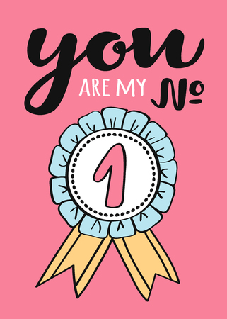 Hand written lettering You are my number one - for Valentines day card, poster, t-shirt print or label. valentines day illustration. Illustration