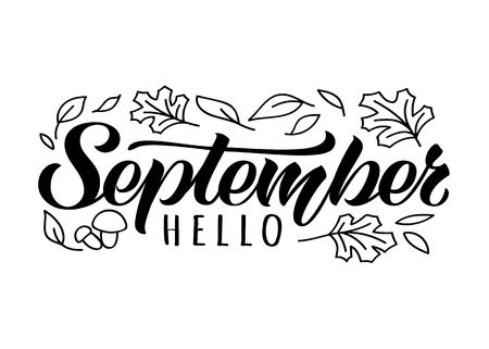 Hello September hand drawn lettering card with doodle leaves and mushrooms. Inspirational autumn quote. Motivational print for invitation  or greeting cards, brochures, poster, t-shirts, mugs.