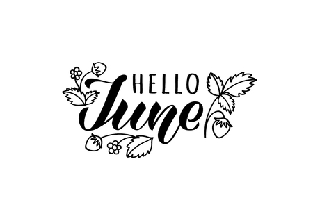 Hello june hand drawn lettering card with doodle leaves and strawberries. Inspirational summer quote. Motivational print for invitation  or greeting cards, brochures, poster, t-shirts, mugs.