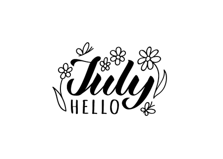 Hello July hand drawn lettering card with doodle flowers and butterflies. Inspirational summer quote. Motivational print for invitation  or greeting cards, brochures, poster, t-shirts, mugs.