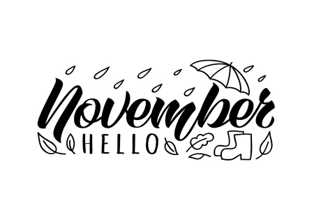 Hello November handdrawn lettering card with doodle umbrella, boots and rain drops. Inspirational autumn quote. Motivational print for invitation or greeting cards, brochures, poster, t-shirts, mugs.
