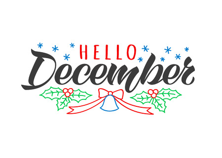 Hello December hand drawn lettering card with doodle fir tree branches and bell. Inspirational winter quote. Motivational print for invitation or greeting cards, brochures, poster, t-shirts, mugs.