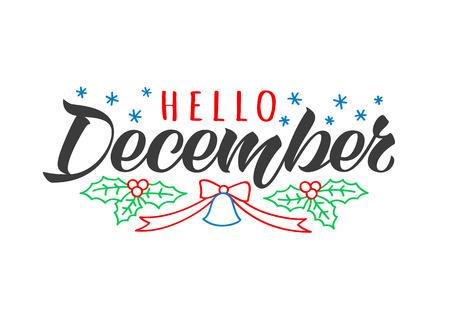 Hola diciembre tarjeta de letras dibujadas a mano con ramas de abeto de doodle y campana. Cita inspiradora de invierno. Impresión motivacional para invitaciones o tarjetas de felicitación, folletos, carteles, camisetas, tazas.