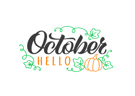 Hello October hand drawn lettering card with doodle pumpkin and leaves. Inspirational autumn quote. Motivational print for invitation  or greeting cards, brochures, poster, t-shirts, mugs. Illustration