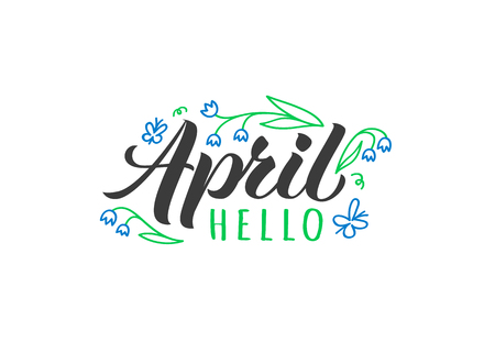 Hello April hand drawn lettering card with doodle flowers. Inspirational spring quote. Motivational print for invitation  or greeting cards, brochures, poster, t-shirts, mugs.