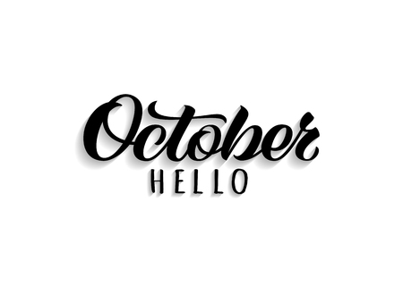 Hello October hand drawn lettering with shadow. Inspirational autumn quote. Motivational print for invitation  or greeting cards, brochures, poster, calender, t-shirts, mugs.
