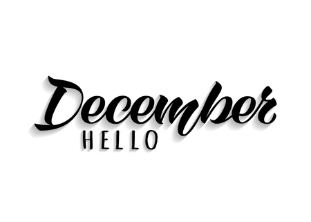 Hello December hand drawn lettering card with shadow. Inspirational winter quote. Motivational print for invitation  or greeting cards, calender, brochures, poster, t-shirts, mugs. Illustration