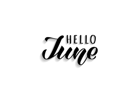Hello June hand drawn lettering with shadow. Inspirational summer quote. Motivational print for invitation  or greeting cards, brochures, poster, calender, t-shirts, mugs.