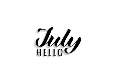 Hello July hand drawn lettering with shadow. Inspirational summer quote. Motivational print for invitation  or greeting cards, brochures, poster, calender, t-shirts, mugs.