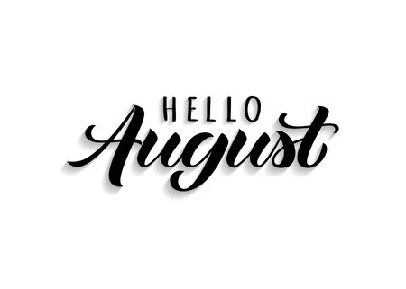 Hello August hand drawn lettering with shadow. Inspirational summer quote. Motivational print for invitation  or greeting cards, brochures, poster, calender, t-shirts, mugs.
