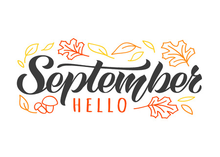 Hello September hand drawn lettering card with doodle leaves and mushrooms. Inspirational autumn quote. Motivational print for invitation  or greeting cards, calender, poster, t-shirts, mugs.