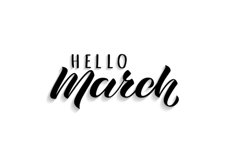 Hello March hand drawn lettering with shadow. Inspirational spring quote. Motivational print for invitation  or greeting cards, brochures, poster, calender, t-shirts, mugs.