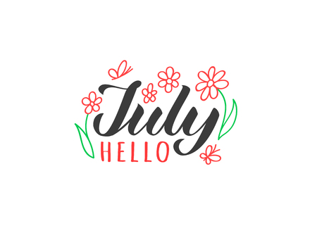 Hello July hand drawn lettering card with doodle flowers and butterfly. Inspirational summer quote. Motivational print for invitation  or greeting cards, brochures, poster, t-shirts, mugs.