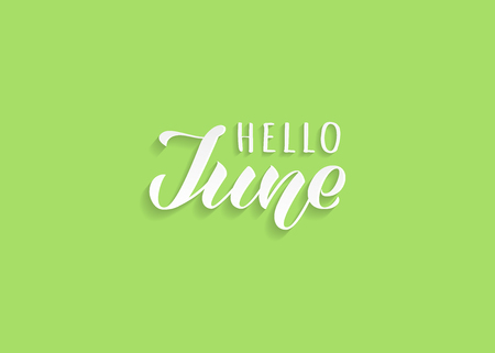 Hello June hand drawn lettering with shadow. Inspirational winter quote. Motivational print for invitation  or greeting cards, brochures, poster, calender, t-shirts, mugs.