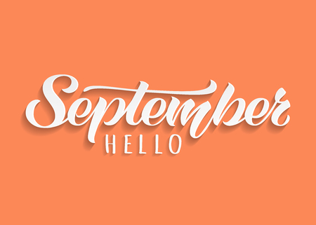 Hello September hand drawn lettering with shadow. Inspirational winter quote. Motivational print for invitation  or greeting cards, brochures, poster, calender, t-shirts, mugs. Illustration
