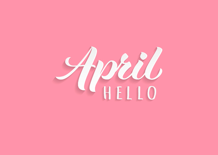 Hello April hand drawn lettering with shadow. Inspirational winter quote. Motivational print for invitation  or greeting cards, brochures, poster, calender, t-shirts, mugs.