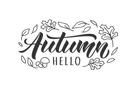 Hello Autumn hand drawn lettering card with doodle leaves and mushroomes. Inspirational autumn quote. Motivational print for invitation  or greeting cards, brochures, poster, t-shirts, mugs.