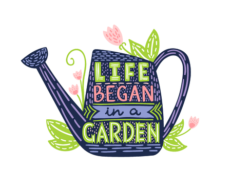 Lettering - Life began in a garden. Doodle illustration with watering can and hand drawn text. Typography poster with Inspirational gardening quote.  イラスト・ベクター素材