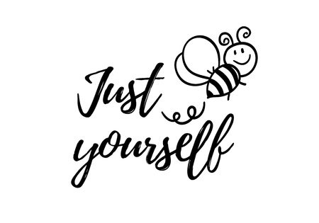 Just Bee yourself phrase with doodle bee on white background. Lettering poster, card design or t-shirt, textile print. Inspiring creative motivation quote placard.  イラスト・ベクター素材