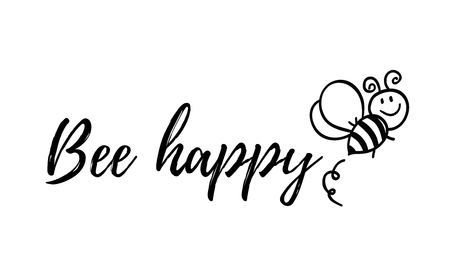 Bee happy phrase with doodle bee on white background. Lettering poster, card design or t-shirt, textile print. Inspiring creative motivation quote placard. Illustration
