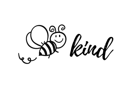 Bee kind phrase with doodle bee on white background. Lettering poster, card design or t-shirt, textile print. Inspiring creative motivation quote placard.