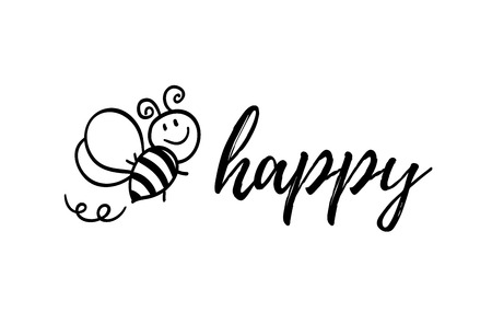 Bee happy phrase with doodle bee on white background. Lettering poster, card design or t-shirt, textile print. Inspiring creative motivation quote placard.  イラスト・ベクター素材