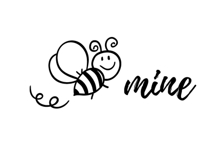 Bee mine phrase with doodle bee on white background. Lettering poster, valentines day card design or t-shirt, textile print. Inspiring creative motivation quote placard.