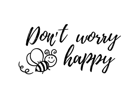 Dont worry bee happy phrase with doodle bee on white background. Lettering poster, card design or t-shirt, textile print. Inspiring creative motivation quote placard. Standard-Bild - 124533676
