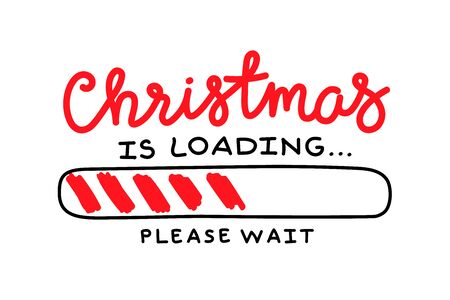 Progress bar with inscription - Christmas loading in sketchy style. Vector christmas illustration for t-shirt design, poster or greeting card.