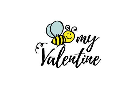 Bee my valentine phrase with doodle bee on white background. Lettering poster, valentines day card design or t-shirt, textile print. Romantic quote placard.