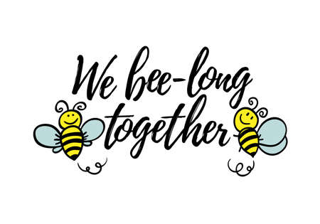 We bee-long together phrase with doodle bee on white background. Lettering poster, valentines day card design or t-shirt, textile print. Romantic quote placard. Ilustração